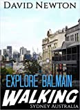 """Explore Balmain Walking - Sydney, Australia: See one of Sydney's iconic """"working class"""" suburbs from colonial days to the present day"""