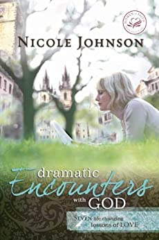 Dramatic Encounters with God: Seven Life-Changing Lessons of Love (Women of Faith (Zondervan)) di [Johnson, Nicole]