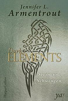 Dark Elements 1 - Steinerne Schwingen von [Armentrout, Jennifer L.]