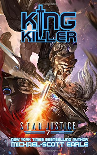 King Killer: A Paranormal Space Opera Adventure: Volume 7 (Star Justice)