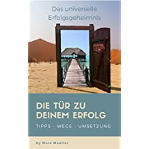 Die Tür zu Deinem Erfolg: Das universelle Erfolgsgeheimnis