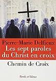 Telecharger Livres Les sept paroles du Christ en croix (PDF,EPUB,MOBI) gratuits en Francaise