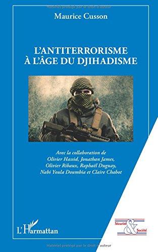 L'antiterrorisme à l'âge du djihadisme par Maurice Cusson