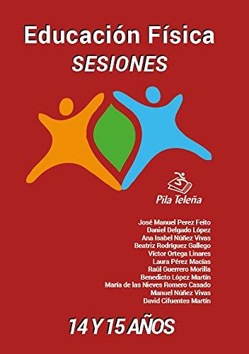 Educación Física SESIONES 14 y 15 años: Educación Física (Sesiones de Educación Física nº 8)