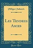 Telecharger Livres Les Tendres Amies Classic Reprint (PDF,EPUB,MOBI) gratuits en Francaise