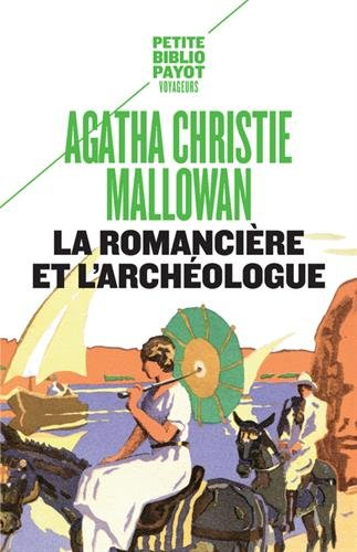 La romancière et l'archéologue : Mes aventures au Moyen-Orient par Agatha Christie
