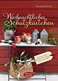 Weihnachtliches Schatzkästchen: Bezaubernde Selbstmach-Ideen rund ums Fest