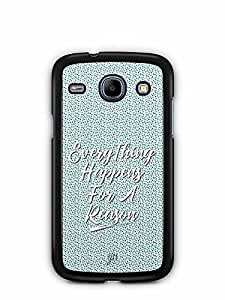 YuBingo Everything Happens For A Reason Designer Mobile Case Back Cover for Samsung Galaxy Core