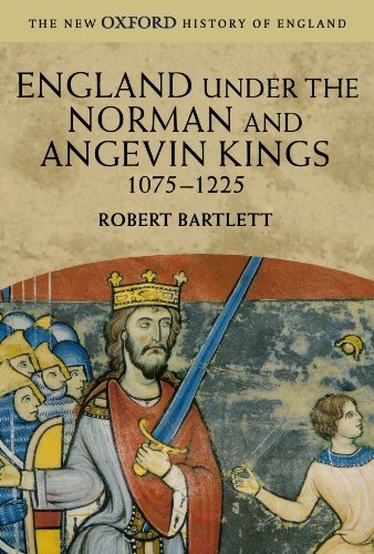 England Under The Norman And Angevin Kings, 1075-1225 (New Oxford History Of England) by Robert Bartlett (2003-06-05)