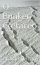 O Bunker Cretáceo (Portuguese Edition)