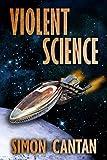 Violent Science (Kyra Sarin Book 3)