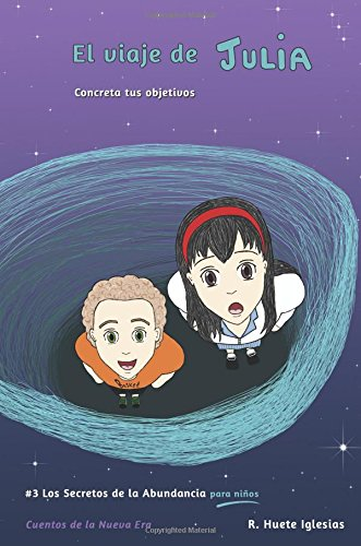 El viaje de Julia: #3 Los Secretos de la Abundancia para Niños: Volume 3