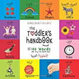 The Toddler's Handbook: Numbers, Colors, Shapes, Sizes, ABC Animals, Opposites, And Sounds, With NDS, With Over 100 Words That Every Kid Should Know