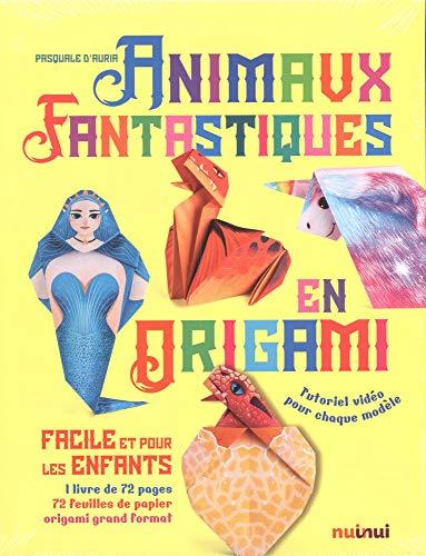 Animaux fantastiques en origami facile et pour les enfants par Pasquale d Auria