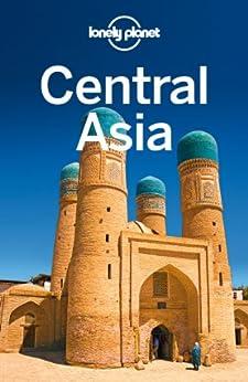 Lonely Planet Central Asia (Travel Guide) de [Planet, Lonely, Elliott, Mark, Masters, Tom, Mayhew, Bradley, Noble, John]