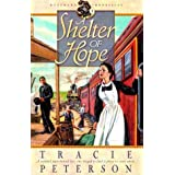 A Shelter of Hope (Westward Chronicles, Book 1) by Peterson, Tracie (1998) Paperback