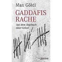 Gaddafis Rache: Aus dem Tagebuch einer Geisel