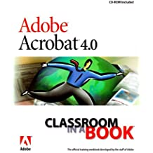 Adobe Acrobat 4.0: Classroom in a Book (The Classroom in a Book Series) by Adobe Creative Team (1999-03-31)