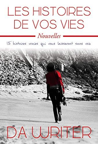 LES HISTOIRES DE VOS VIES de Marcus Da Writer