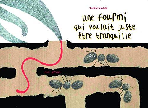 Une fourmi qui voulait être tranquille