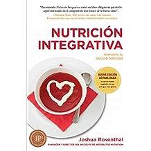Nutrición Integrativa: Alimenta tu salud & felicidad