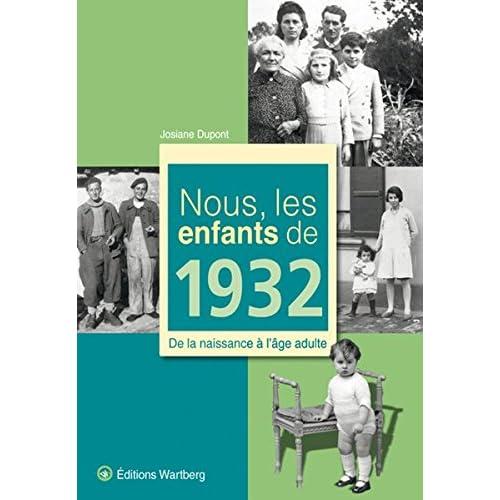 Nous, les enfants de 1932 : De la naissance à l'âge adulte