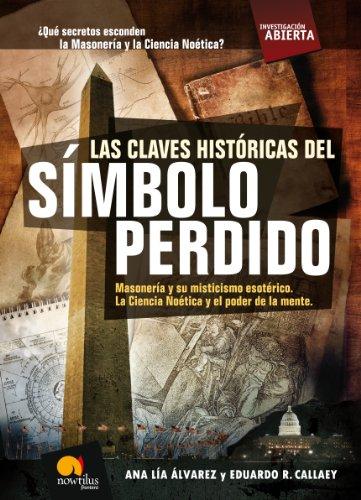 Las claves históricas del símbolo perdido por Eduardo R. Callaey