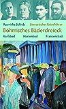 Literarischer Reiseführer Böhmisches Bäderdreieck: Karlsbad, Marienbad, Franzensbad (Potsdamer Bibliothek östliches Europa - Kulturreisen) - Roswitha Schieb