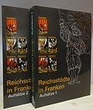 Reichsstädte in Franken (in 2 Teilbänden). Aufsätze 1: Verfassung und Verwaltung, ~ 2: Wirtschaft, Gesellschaft und Kultur. (Veröffentlichungen zur Bayerischen Geschichte und Kultur)