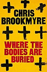Where The Bodies Are Buried by Chris Brookmyre (2011-06-02)