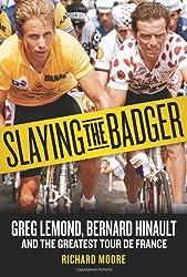 [ [ Slaying the Badger: Greg LeMond, Bernard Hinault, and the Greatest Tour de France - IPS [ SLAYING THE BADGER: GREG LEMOND, BERNARD HINAULT, AND THE GREATEST TOUR DE FRANCE - IPS ] By Moore, Richard ( Author )May-01-2012 Paperback ] ] By Moore, Richard ( Author ) May - 2012 [ Paperback ]