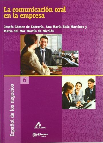 La comunicación oral en la empresa (Español de los negocios) por Josefa Gómez de Enterría