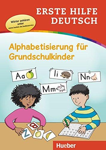 Erste Hilfe Deutsch – Alphabetisierung für Grundschulkinder: Buch mit MP3-Download