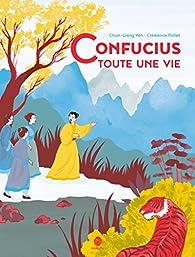 Confucius, toute une vie par Chun-Liang Yeh