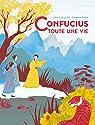 Confucius, toute une vie par Yeh