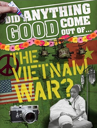 Did Anything Good Come Out Of: the Vietnam War?