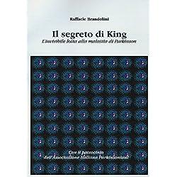 Il segreto di King. L'invisibile lotta alla malattia di Parkinson