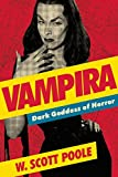 Vampira: Dark Goddess of Horror (English Edition)