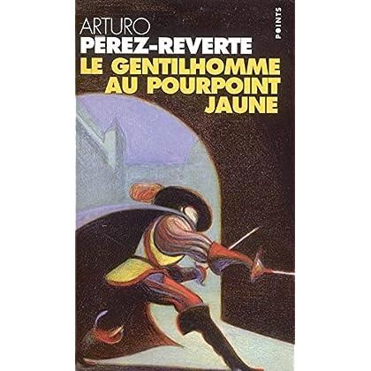 Le Gentilhomme au pourpoint jaune : Les Aventures du capitaine Alatriste, tome 5