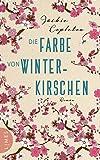 Die Farbe von Winterkirschen: Roman