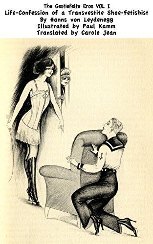 The Gestiefelte Eros Volume 1: Life-confession of a transvestite shoe-fetishist (English Edition) - Dressing Kamm