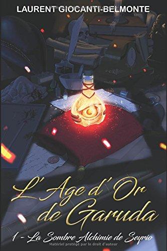 L'Age d'Or de Garuda: La Sombre Alchimie de Seyrio