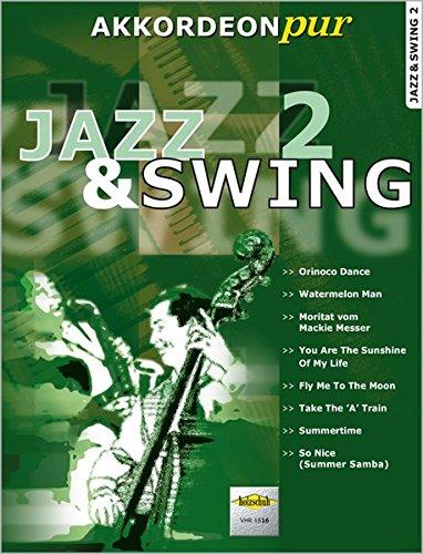 Akkordeon pur: Jazz & Swing 2. Spezialarrangements im mittleren Schwierigkeitsgrad