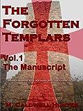 The Forgotten Templars I: The Manuscript (English Edition)