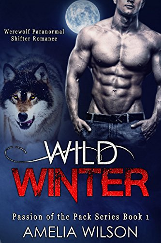 Wild Winter: Werewolf Paranormal Shifter Romance Passion of the ...