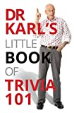 Dr Karl's Little Book of Trivia 101