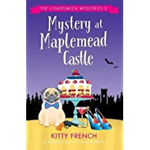 Mystery at Maplemead Castle: A laugh-till-you-cry cozy mystery (The Chapelwick Mysteries)