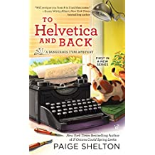 To Helvetica and Back (A Dangerous Type Mystery, Band 1)