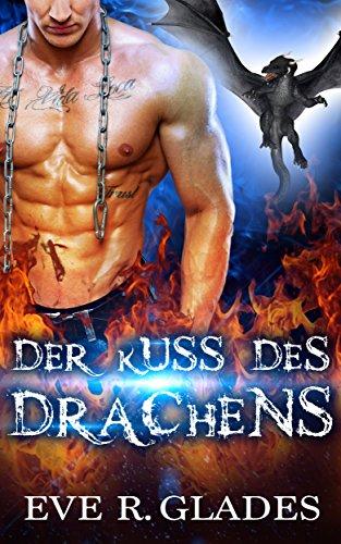 der-kuss-des-drachens-paranormaler-formwandler-roman-zum-thema-zweite-chance