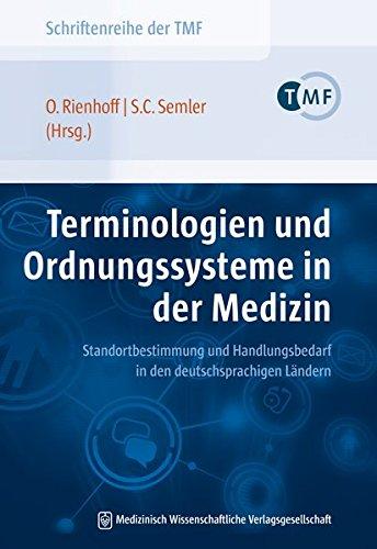 Terminologien und Ordnungssysteme in der Medizin: Standortbestimmung und Handlungsbedarf in den deutschsprachigen Ländern (Schriftenreihe der TMF - ... die vernetzte medizinische Forschung e.V.)